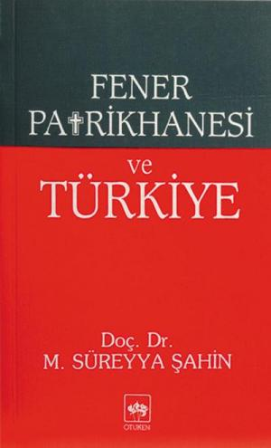 Fener Patrikhanesi ve Türkiye
