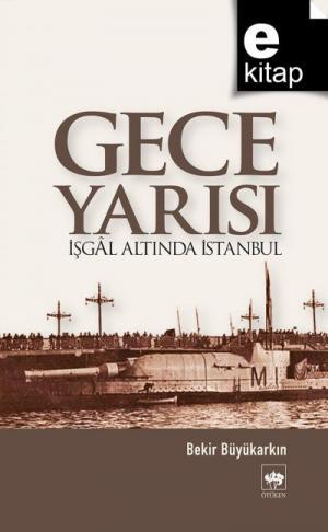 Gece Yarısı İşgal Altında İstanbul / e-kitap