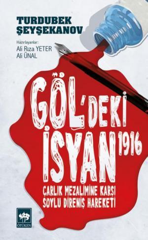 Ötüken Kitap | Göldeki İsyan 1916 Turdubek Şeyşekanov