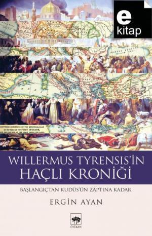 Willermus Tyrensis'in Haçlı Kroniği / e-kitap
