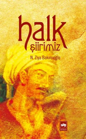 Ötüken Kitap | Halk Şiirimiz N. Ziya Bakırcıoğlu
