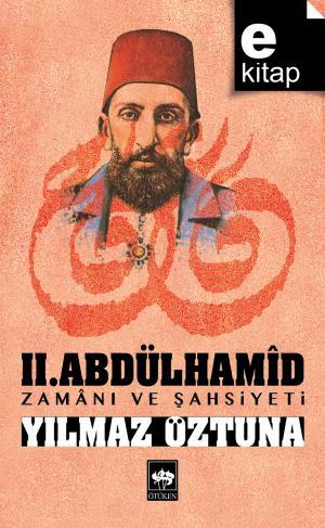 II. Abdülhamid / Zamanı ve Şahsiyeti / e-kitap