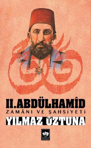II. Abdülhamid / Zamanı ve Şahsiyeti