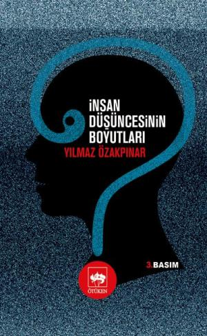 Ötüken Kitap | İnsan Düşüncesinin Boyutları Yılmaz Özakpınar