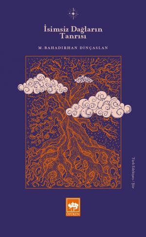 Ötüken Kitap | İsimsiz Dağların Tanrısı M. Bahadırhan Dinçaslan