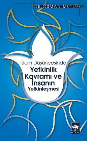 Ötüken Kitap | İslam Düşüncesinde Yetkinlik Kavramı ve İnsanın Yetkinl