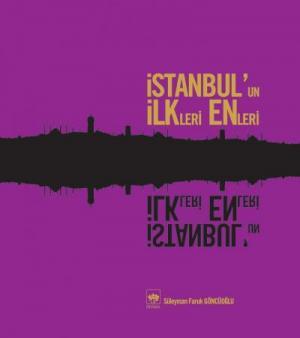 İstanbul'un İlkleri Enleri