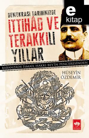 Demokrasi Tarihimizde İttihad ve Terakki'li Yıllar / e-kitap