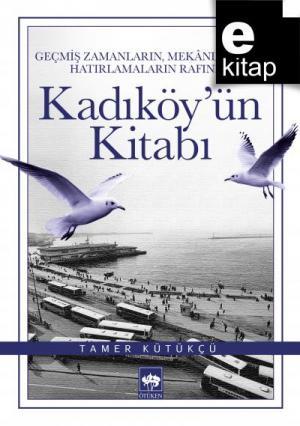 Ötüken Kitap | Kadıköy'ün Kitabı Tamer Kütükçü