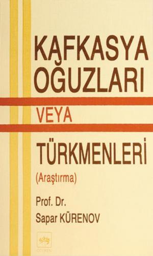 Kafkasya Oğuzları veya Türkmenleri