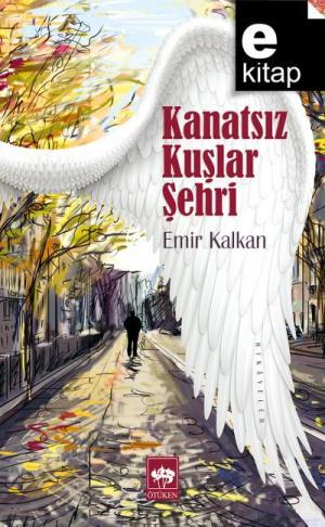 Kanatsız Kuşlar Şehri / e-kitap