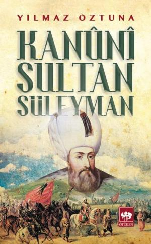 Ötüken Kitap | Kanuni Sultan Süleyman Yılmaz Öztuna