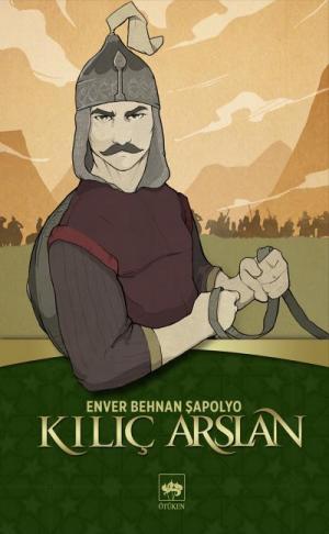Ötüken Kitap | Kılıç Arslan Enver Behnan Şapolyo
