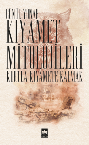 Ötüken Kitap | Kıyamet Mitolojileri Gönül Yonar