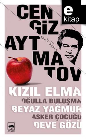 Kızıl Elma - Oğulla Buluşma - Beyaz Yağmur - Asker Çocuğu - Deve Gözü / e-kitap