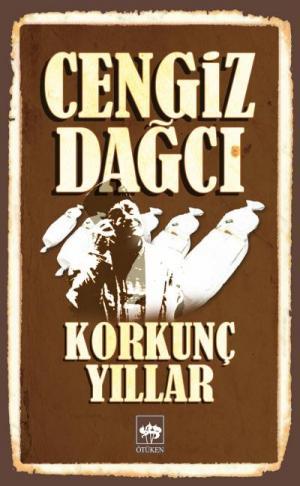 Ötüken Kitap | Korkunç Yıllar Cengiz Dağcı