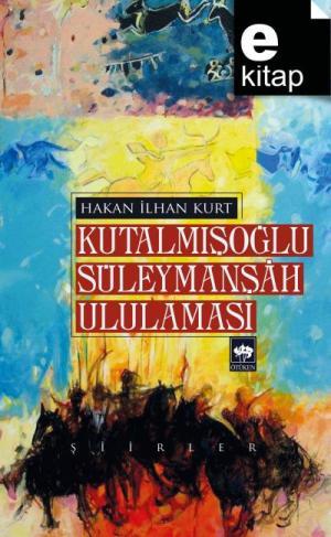 Kutalmışoğlu Süleymanşah Ululaması / e-kitap