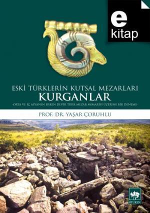 Ötüken Kitap | Eski Türklerin Kutsal Mezarları Kurganlar Yaşar Çoruhlu