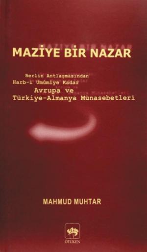 Ötüken Kitap | Maziye Bir Nazar Mahmud Muhtar