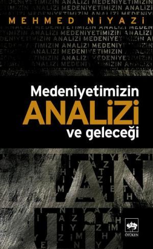 Ötüken Kitap | Medeniyetimizin Analizi ve Geleceği Mehmed Niyazi