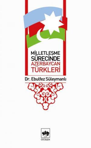 Milletleşme Sürecinde Azerbaycan Türkleri