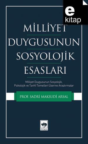 Milliyet Duygusunun Sosyolojik Esasları / e-kitap