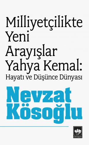 Milliyetçilikte Yeni Arayışlar / Yahya Kemal
