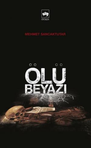 Ötüken Kitap | Ölü Beyazı Mehmet Sancaktutar