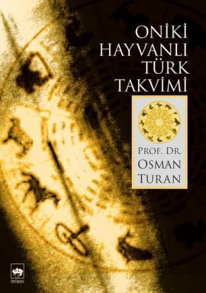 Ötüken Kitap | Oniki Hayvanlı Türk Takvimi Osman Turan