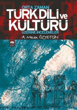 Ötüken Kitap | Orta Zaman Türk Dili ve Kültürü Üzerine İncelemeler A.