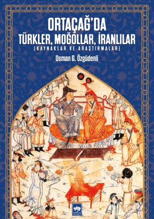 Ortaçağ'da Türkler, Moğollar, İranlılar