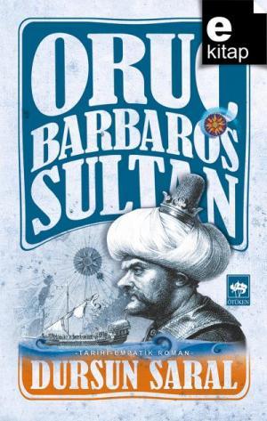 Oruç Barbaros Sultan / e-kitap