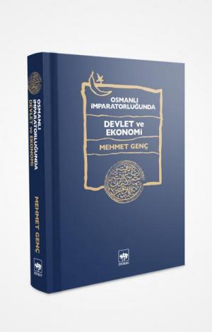 Ötüken Kitap | Osmanlı İmparatorluğunda Devlet ve Ekonomi Mehmet Genç