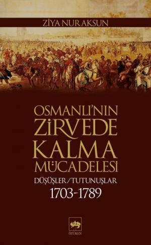 Ötüken Kitap | Osmanlı'nın Zirvede Kalma Mücadelesi Ziya Nur Aksun