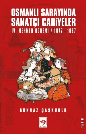 Osmanlı Sarayında Sanatçı Cariyeler