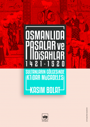 Osmanlıda Paşalar ve Padişahlar 1421 - 1520