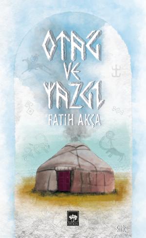 Ötüken Kitap | Otağ ve Yazgı Fatih Akça