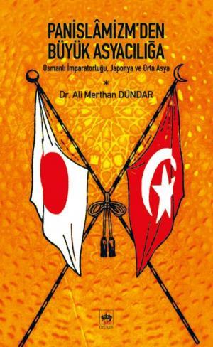Pan-İslamizmden Büyük Asyacılığa