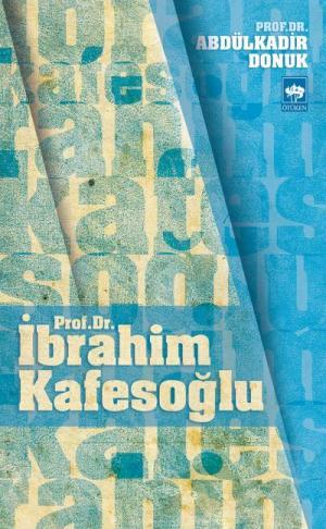 Prof. Dr. İbrahim Kafesoğlu