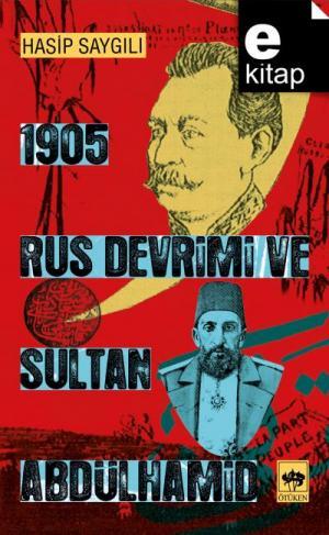 1905 Rus Devrimi ve Sultan Abdülhamid / e-kitap