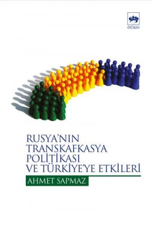 Ötüken Kitap | Rusya'nın Transkafkasya Politikası Ahmet Sapmaz