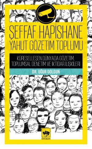 Ötüken Kitap | Şeffaf Hapishane Yahut Gözetim Toplumu Uğur Dolgun