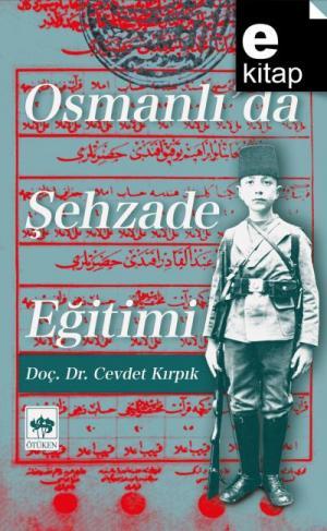 Osmanlı'da Şehzade Eğitimi / e-kitap