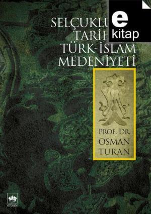 Selçuklular Tarihi ve Türk - İslam Medeniyeti / e-kitap