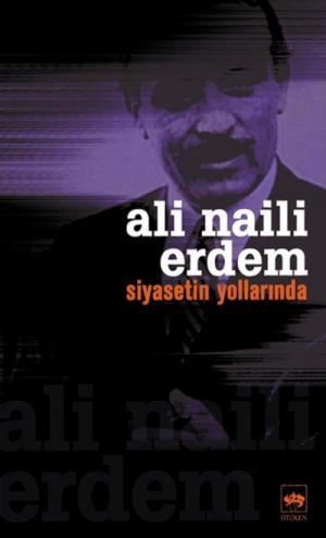 Ötüken Kitap | Siyasetin Yollarında Ali Naili Erdem
