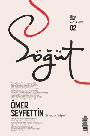 Söğüt - Türk Edebiyatı Dergisi Sayı 02 / Mart - Nisan 2020