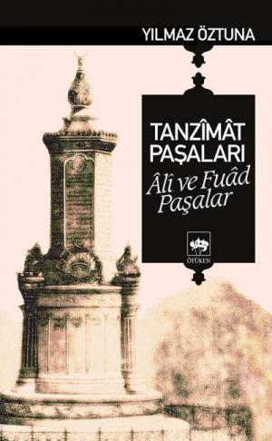 Ötüken Kitap | Tanzimat Paşaları Ali ve Fuad Paşalar Yılmaz Öztuna