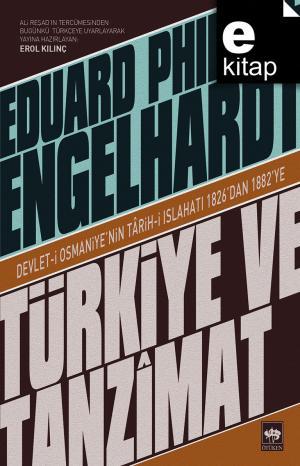 Türkiye ve Tanzimat Devlet-i Osmaniye'nin Tarih-i Islahatı 1826'dan 1882'ye / e-kitap