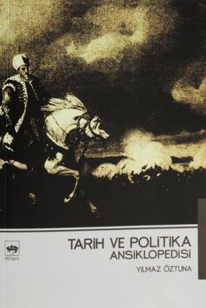 Ötüken Kitap | Tarih ve Politika Ansiklopedisi Yılmaz Öztuna
