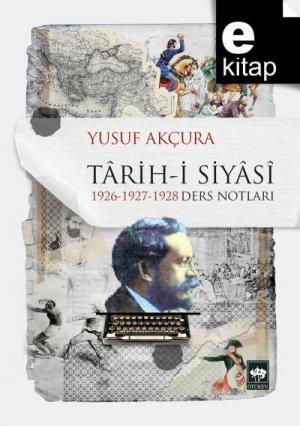 Tarih-i Siyasi 1926-1927-1928 Ders Notları / e-kitap